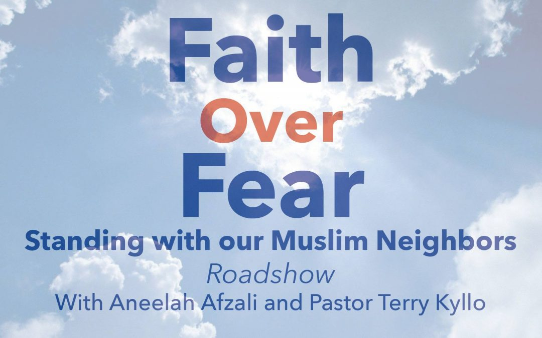 Faith Over Fear: Standing with our Muslim Neighbors